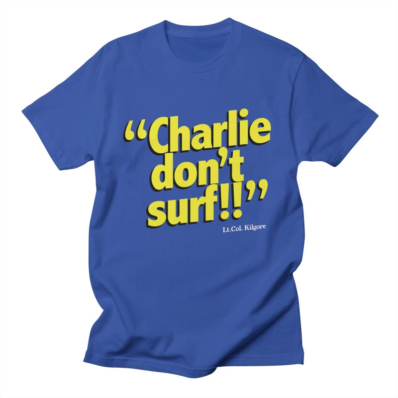 Charlie don't surf!! in Men's Regular T-Shirt Royal Blue by peregraphs's Artist Shop
