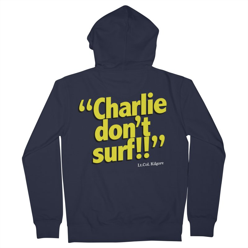 Charlie don't surf!! Men's French Terry Zip-Up Hoody by peregraphs's Artist Shop