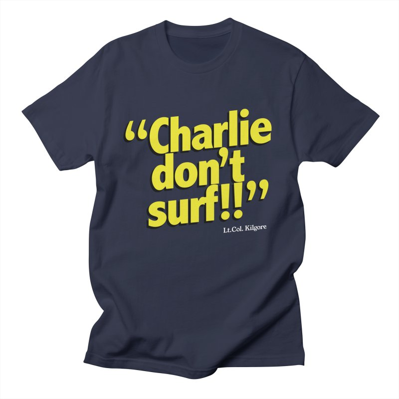Charlie don't surf!! Men's T-Shirt by peregraphs's Artist Shop