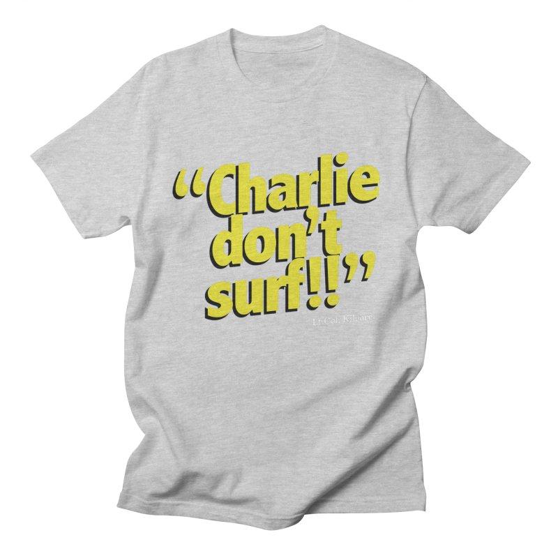 Charlie don't surf!! Men's T-Shirt by peregraphs's Artist Shop