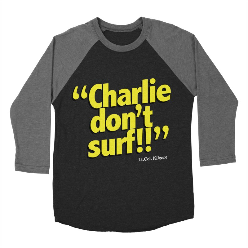 Charlie don't surf!! Men's Baseball Triblend Longsleeve T-Shirt by peregraphs's Artist Shop