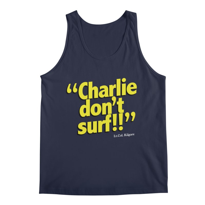 Charlie don't surf!! Men's Tank by peregraphs's Artist Shop