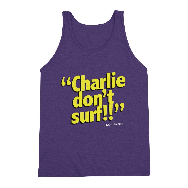 Charlie don't surf!! Men's Triblend Tank by peregraphs's Artist Shop