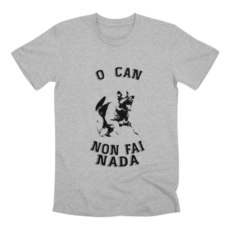 O can non fai nada Men's Premium T-Shirt by peregraphs's Artist Shop