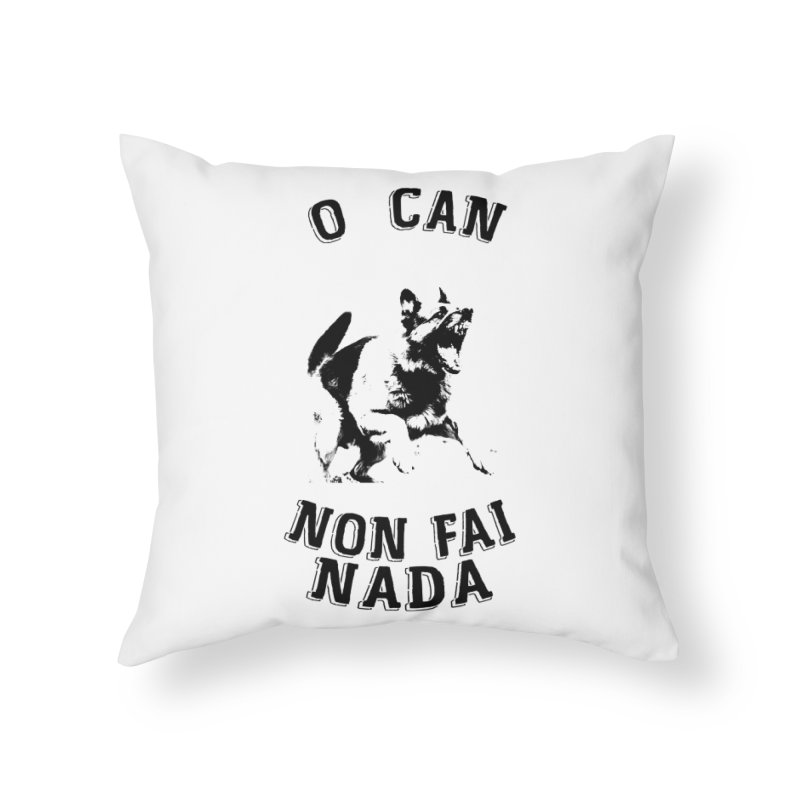 O can non fai nada Home Throw Pillow by peregraphs's Artist Shop