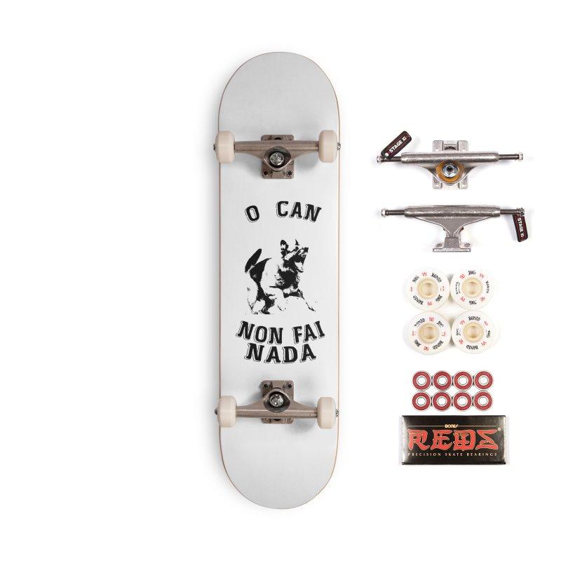 O can non fai nada Accessories Complete - Pro Skateboard by peregraphs's Artist Shop