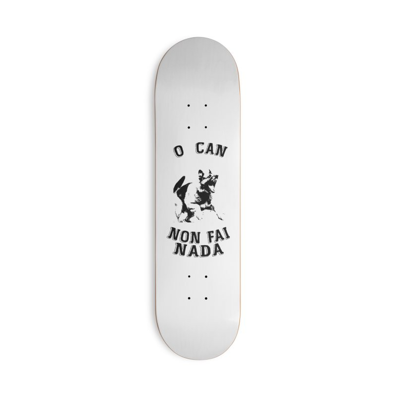 O can non fai nada Accessories Deck Only Skateboard by peregraphs's Artist Shop