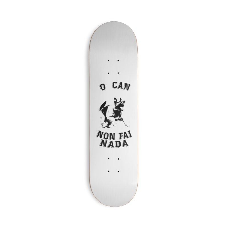 O can non fai nada Accessories Skateboard by peregraphs's Artist Shop