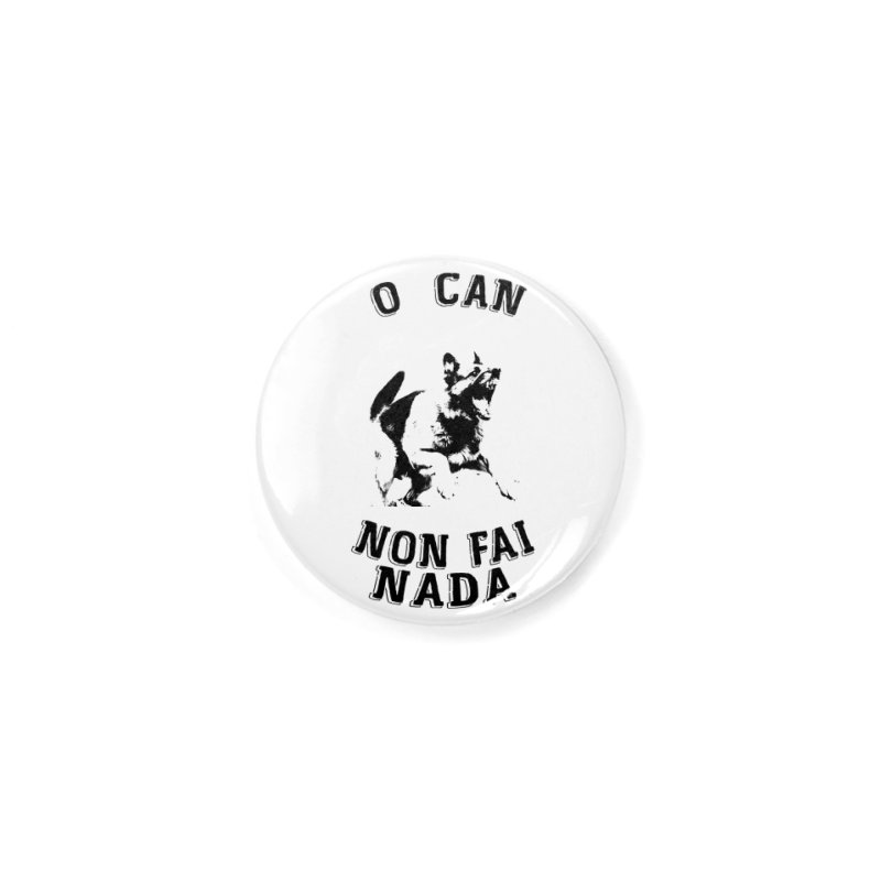 O can non fai nada Accessories Button by peregraphs's Artist Shop