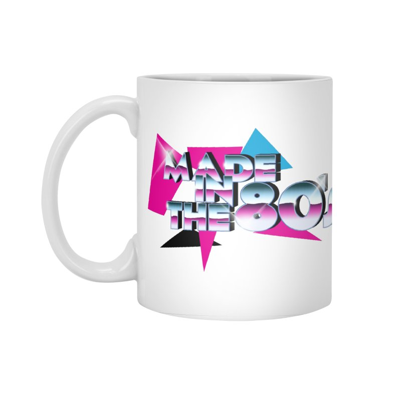 Made in the 80's Accessories Mug by peregraphs's Artist Shop