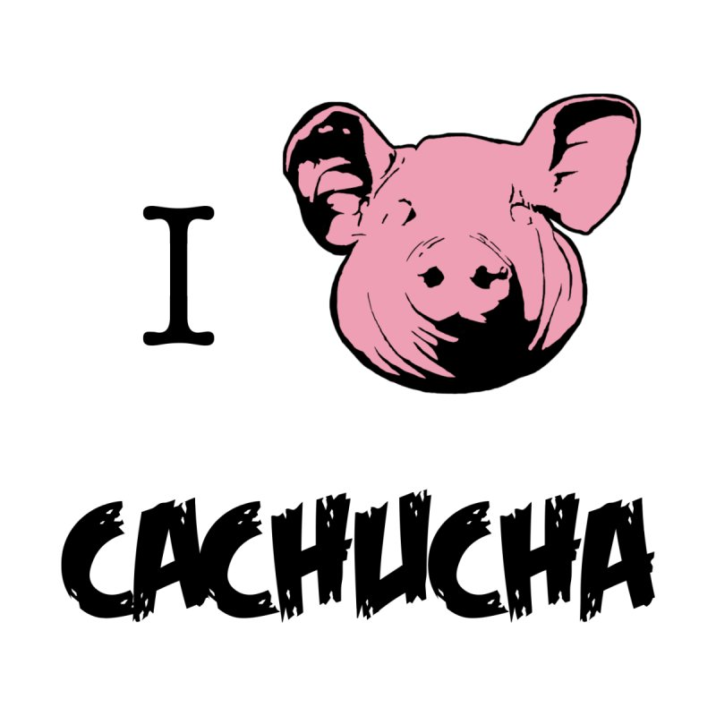I love cachucha Home Fine Art Print by peregraphs's Artist Shop