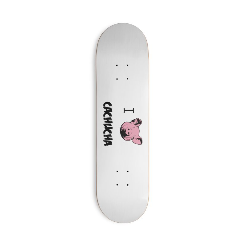 I love cachucha Accessories Deck Only Skateboard by peregraphs's Artist Shop