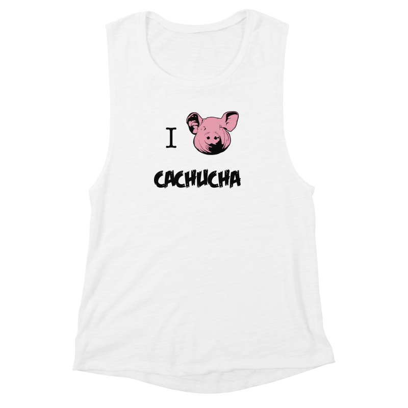I love cachucha Women's Muscle Tank by peregraphs's Artist Shop