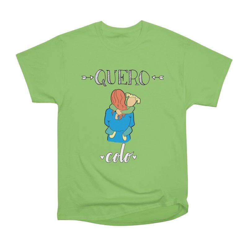 Quero colo Women's Heavyweight Unisex T-Shirt by peregraphs's Artist Shop