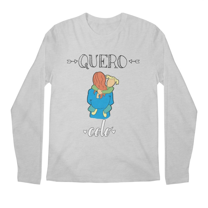 Quero colo Men's Regular Longsleeve T-Shirt by peregraphs's Artist Shop