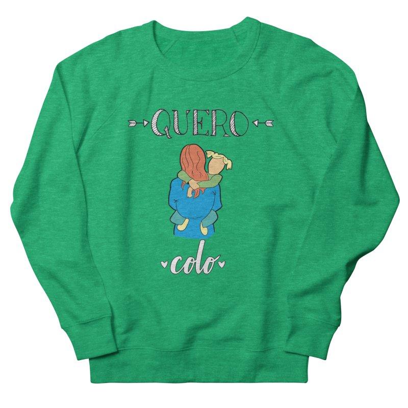 Quero colo Men's Sweatshirt by peregraphs's Artist Shop