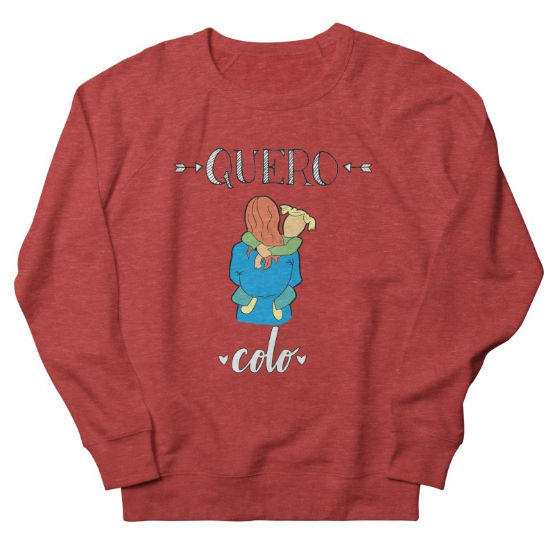 Quero colo Men's French Terry Sweatshirt by peregraphs's Artist Shop