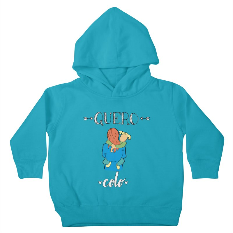 Quero colo Kids Toddler Pullover Hoody by peregraphs's Artist Shop