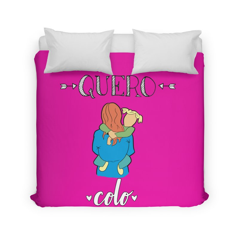 Quero colo Home Duvet by peregraphs's Artist Shop