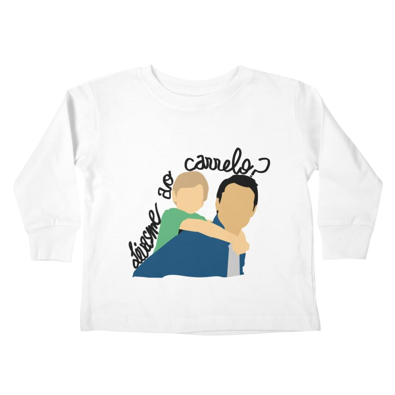 Levasme ao carrelo? Kids Toddler Longsleeve T-Shirt by peregraphs's Artist Shop