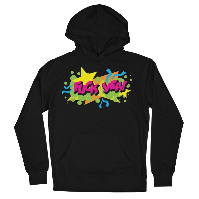 EFF YEA! Women's French Terry Pullover Hoody by periwinkelle's Artist Shop