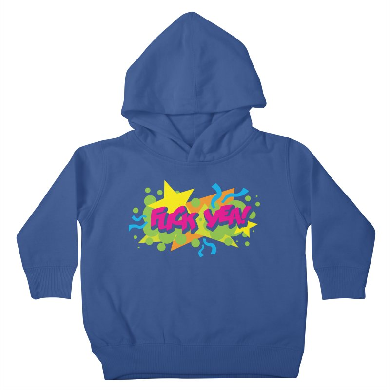 EFF YEA! Kids Toddler Pullover Hoody by periwinkelle's Artist Shop