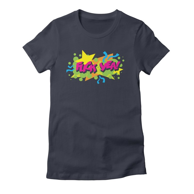 EFF YEA! Women's Fitted T-Shirt by periwinkelle's Artist Shop