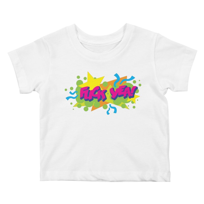 EFF YEA! Kids Baby T-Shirt by periwinkelle's Artist Shop