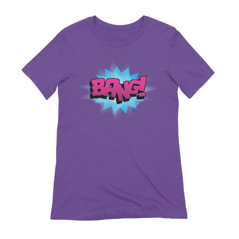 BANG! Women's Extra Soft T-Shirt by periwinkelle's Artist Shop