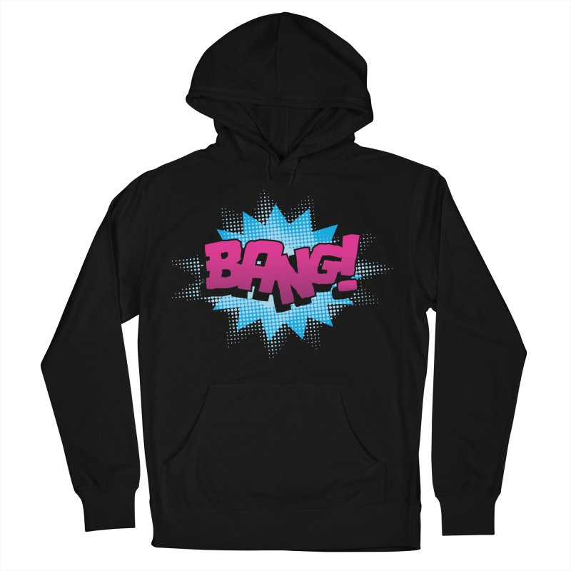 BANG! Women's French Terry Pullover Hoody by periwinkelle's Artist Shop