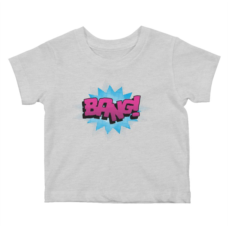 BANG! Kids Baby T-Shirt by periwinkelle's Artist Shop