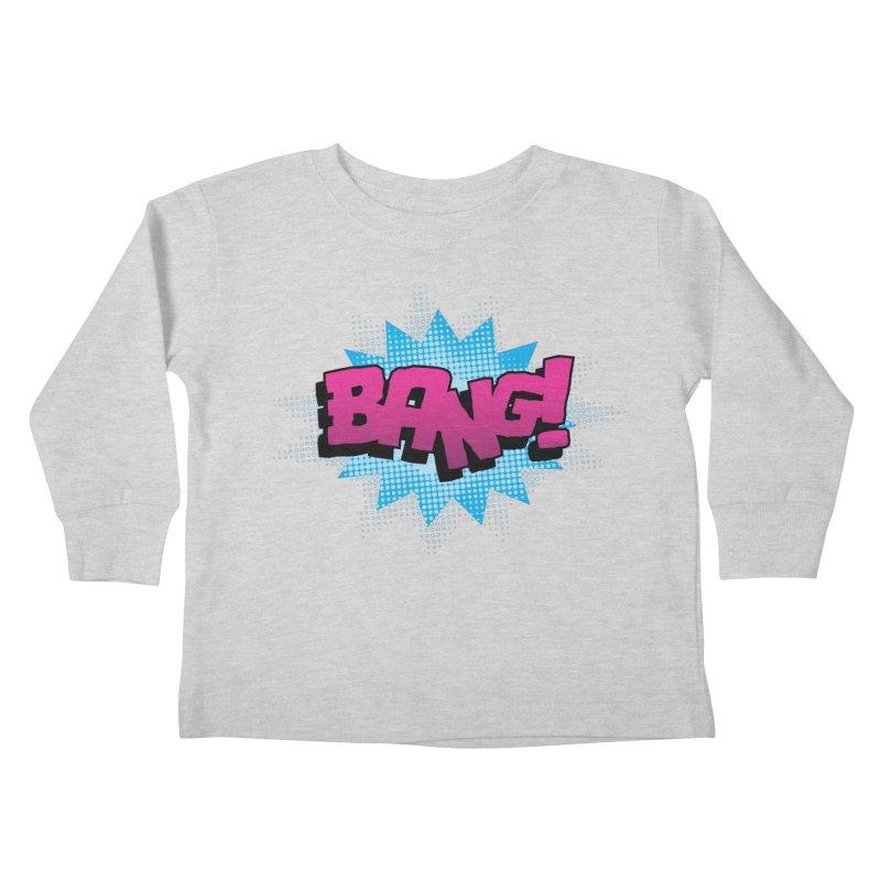 BANG! Kids Toddler Longsleeve T-Shirt by periwinkelle's Artist Shop