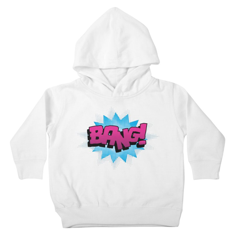 BANG! Kids Toddler Pullover Hoody by periwinkelle's Artist Shop