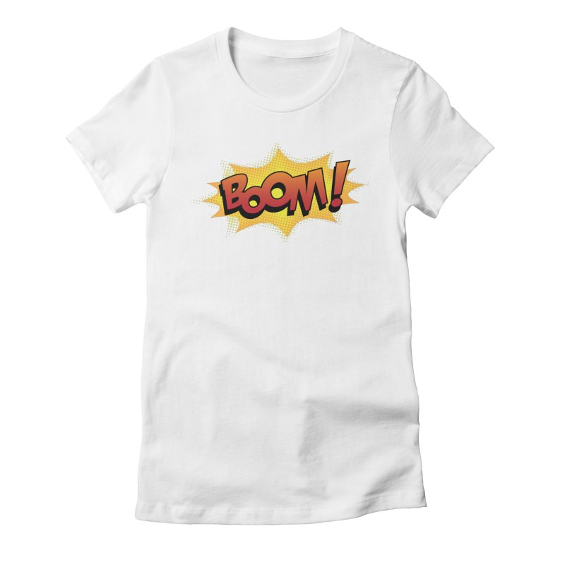 BOOM! Women's Fitted T-Shirt by periwinkelle's Artist Shop