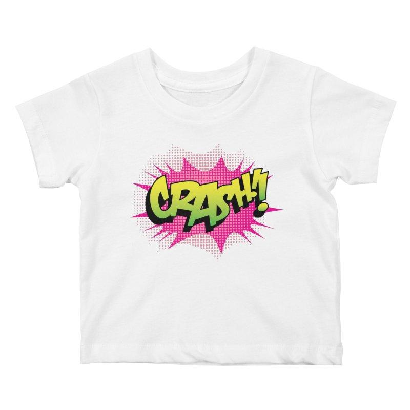 CRASH! Kids Baby T-Shirt by periwinkelle's Artist Shop