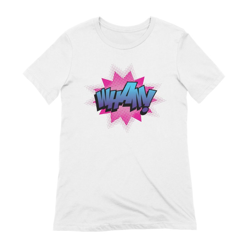 WHAM! Women's T-Shirt by periwinkelle's Artist Shop