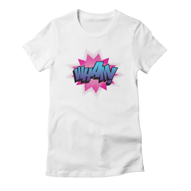 WHAM! Women's Fitted T-Shirt by periwinkelle's Artist Shop