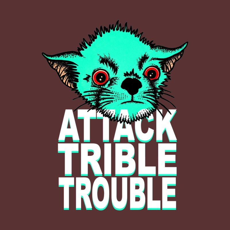 ATTACK TRIBLE TROUBLE None  by pesst's Artist Shop
