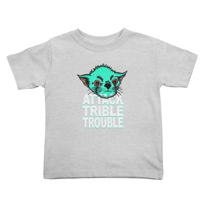 ATTACK TRIBLE TROUBLE Kids Toddler T-Shirt by pesst's Artist Shop