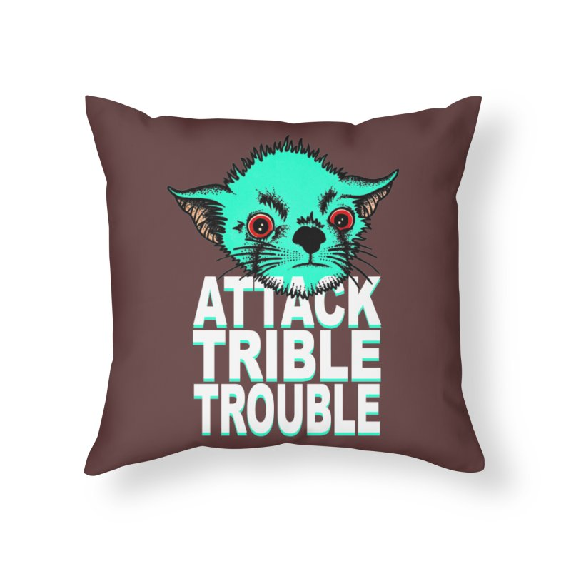 ATTACK TRIBLE TROUBLE Home Throw Pillow by pesst's Artist Shop