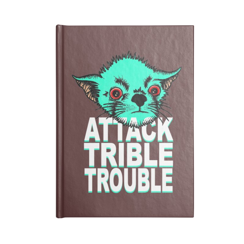ATTACK TRIBLE TROUBLE Accessories Lined Journal Notebook by pesst's Artist Shop