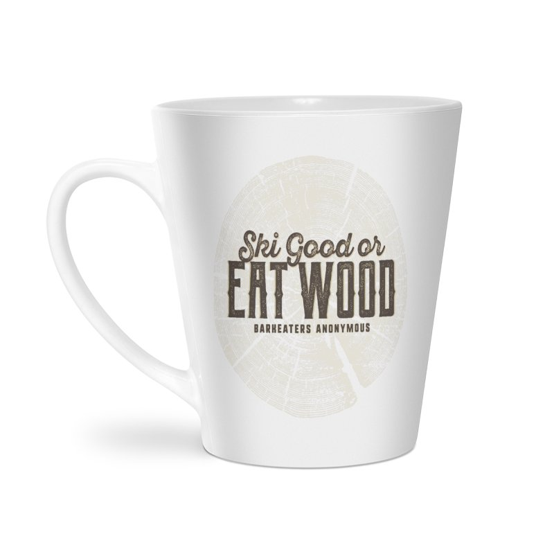 Ski Good or Eat Wood - Barkeaters Anonymous Accessories Mug by Walters Media & Design