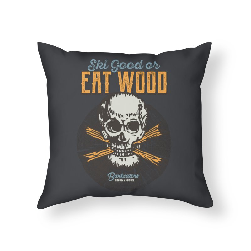 Barkeaters Anonymous – Ski Good! Home Throw Pillow by Walters Media & Design