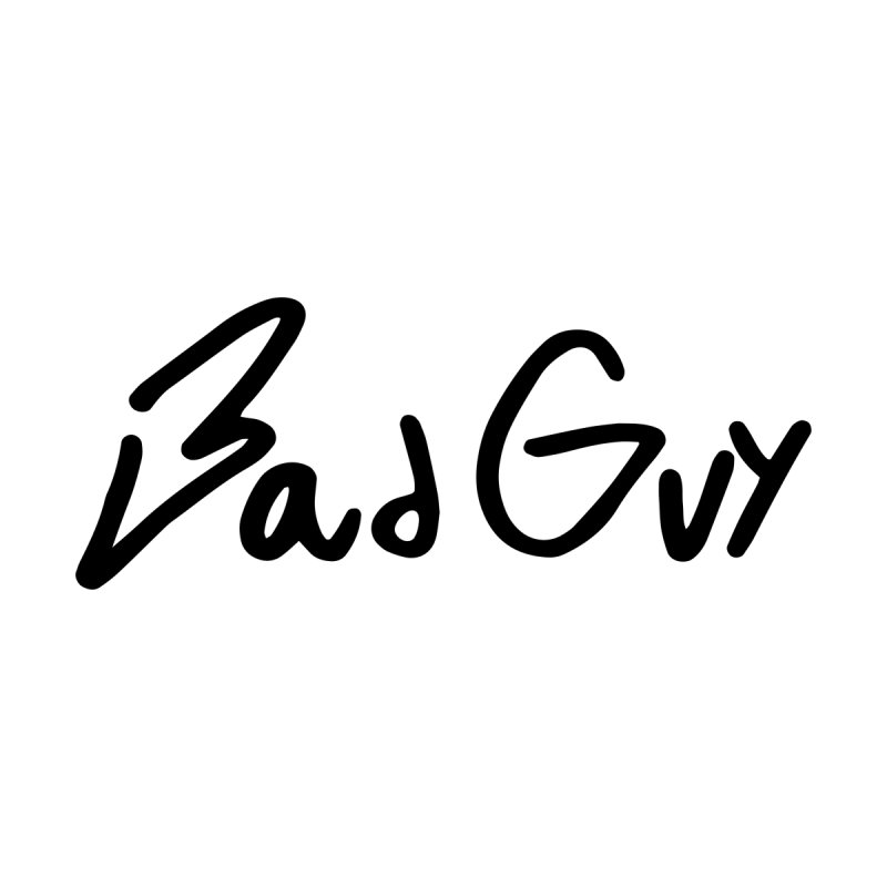 Bad Guy by Petty Designs