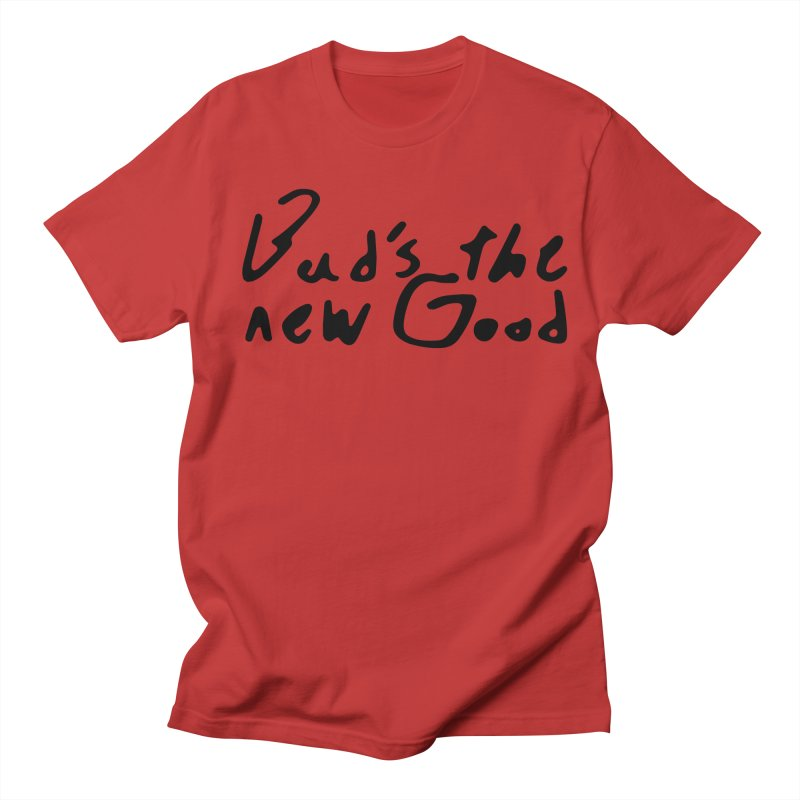 Bad's the new Good in Men's T-Shirt Red by Petty Designs