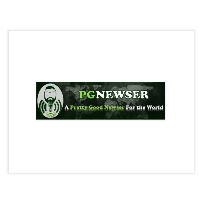 PG Newser Label Home Fine Art Print by PGMercher  - A Pretty Good Merch Shop