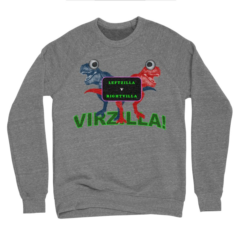 Virzilla Women's Sponge Fleece Sweatshirt by PGMercher  - A Pretty Good Merch Shop