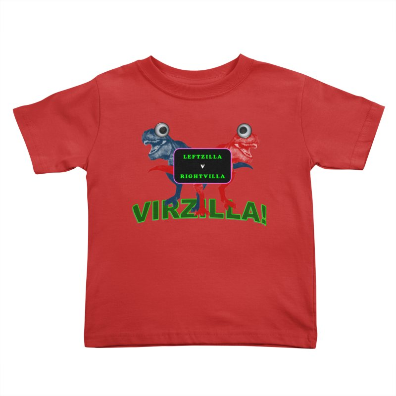 Virzilla Kids Toddler T-Shirt by PGMercher  - A Pretty Good Merch Shop