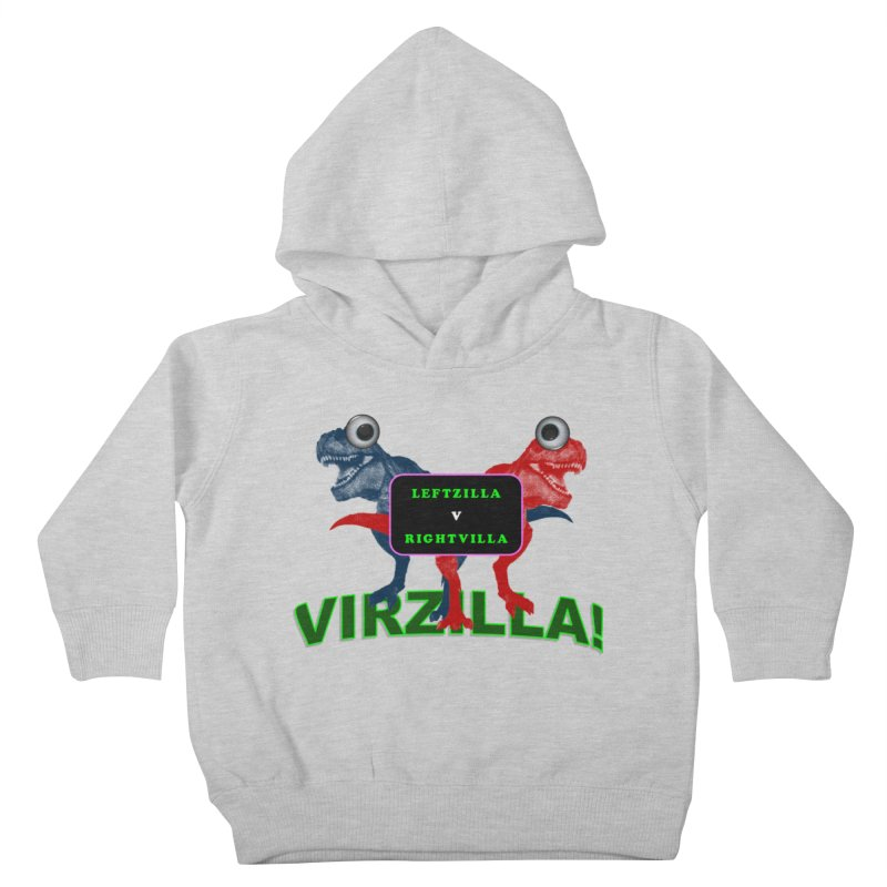 Virzilla Kids Toddler Pullover Hoody by PGMercher  - A Pretty Good Merch Shop