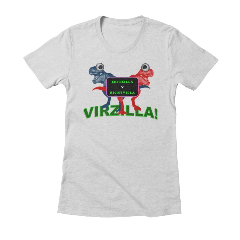 Virzilla Women's Fitted T-Shirt by PGMercher  - A Pretty Good Merch Shop